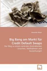 Big Bang am Markt für Credit Default Swaps - Alexander Meyer (ISBN: 9783639241624)