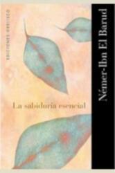 La sabiduría esencial - Némer-IBN El Barud (ISBN: 9788497771061)