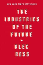 Industries of the Future - Alec Ross (ISBN: 9781476753652)