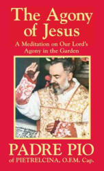 The Agony of Jesus - Padre Pio (ISBN: 9780895550972)