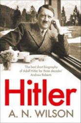 A. N. Wilson - Hitler - A. N. Wilson (ISBN: 9780007413508)