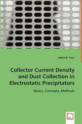 Collector Current Density and Dust Collection in Electrostatic Precipitators - Albert W. Yuen (ISBN: 9783639007909)