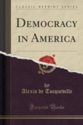 Democracy in America (Classic Reprint) - Alexis de Tocqueville (ISBN: 9781440095849)