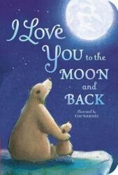 I LOVE YOU TO THE MOON & BACK - Amelia Hepworth, Tim Warnes (ISBN: 9781680105223)