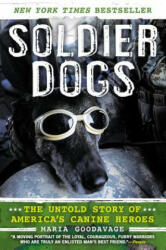 Soldier Dogs: The Untold Story of America's Canine Heroes (ISBN: 9780451414366)