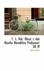 F. L. Vek - Alois Jirsek (ISBN: 9781115757393)