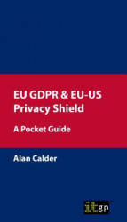 Eu Gdpr & Eu-Us Privacy Shield: A Pocket Guide (ISBN: 9781849288712)