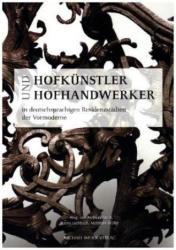 Hofkünstler und Hofhandwerker in deutschsprachigen Residenzstädten der Vormoderne - Andreas Tacke, Jens Fachbach, Matthias Müller (ISBN: 9783731903901)