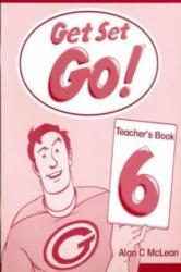 Get Set - Go! : 6: Teacher's Book - Liz Driscoll, Cathy Lawday, Alan McLean (ISBN: 9780194351218)
