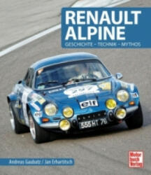 Renault Alpine - Andreas Gaubatz, Jan Erhartitsch (ISBN: 9783613037977)