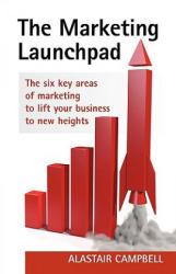 Marketing Launchpad - Alastair Campbell (ISBN: 9781906852054)