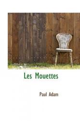Les Mouettes - Adam, Paul, PhD (ISBN: 9781110496327)