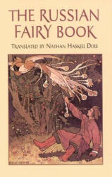 Russian Fairy Book - Nathan Haskell Dole (ISBN: 9780486410197)