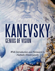 Kanevsky: Genius of Vision - Alexander Kanevsky, Nathalie Khutoryansky (ISBN: 9781452076584)