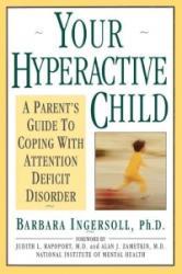 Your Hyperactive Child - Barbara Ingersoll, Ingersoll, Alan J. Zametkin (ISBN: 9780385240703)