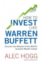 How to invest like Warren Buffett - Alec Hogg (ISBN: 9781868427154)