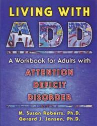 Living with ADD - Gerard J. Jansen, Gerard J. Hansen, M. Susan Roberts (ISBN: 9781572240636)