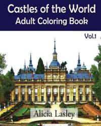 Castles of the World: Adult Coloring Book Vol. 1: Castle Sketches for Coloring (ISBN: 9781522752332)