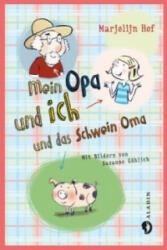 Mein Opa und ich und ein Schwein namens Oma (ISBN: 9783848920365)