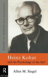 Heinz Kohut and the Psychology of the Self (ISBN: 9780415086387)