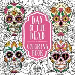 Day of the Dead Coloring (ISBN: 9781626867789) (ISBN: 9781626867789)