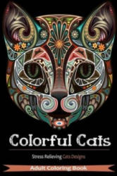 Colorful Cats - Adult Coloring Books, Books for Grownups Coloring (ISBN: 9781944575014)