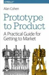 Prototype to Product - Alan Cohen (ISBN: 9781449362294)
