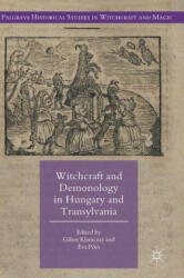 Witchcraft and Demonology in Hungary and Transylvania (ISBN: 9783319547558)