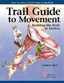 Trail Guide to Movement: Building the Body in Motion (ISBN: 9780991466627)