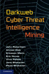 Darkweb Cyber Threat Intelligence Mining (ISBN: 9781107185777)