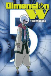 Dimension W, Vol. 5 - Yuji Iwahara (ISBN: 9780316397773)