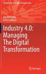 Industry 4.0: Managing The Digital Transformation - Alp Ustundag, Emre Cevikcan (ISBN: 9783319578699)