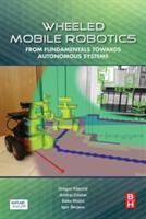 Wheeled Mobile Robotics - Gregor Klančar, Andrej Zdešar, Sašo Blažič, Igor Škrjanc (ISBN: 9780128042045)
