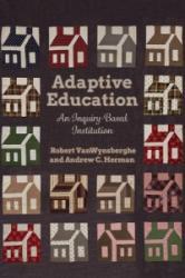 Adaptive Education - Robert van Wynsberghe, Andrew Christopher Herman (ISBN: 9781442630406)