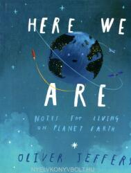 Here We Are: Notes for Living on Planet Earth (ISBN: 9780399167898)