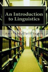 An Introduction to Linguistics - Amr Abdullatif Yassin (ISBN: 9781517454043)
