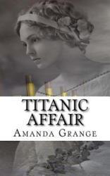 Titanic Affair - Amanda Grange (ISBN: 9781479379866)