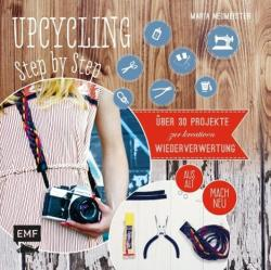 Upcycling Step by Step (ISBN: 9783863553388)