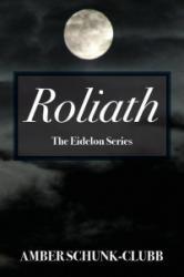 Roliath: The Eidelon Series - Amber Schunk Clubb (ISBN: 9781478765899)
