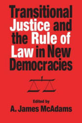 Transitional Justice and the Rules of Law in New Democracies - A. James Mcadams (ISBN: 9780268042035)