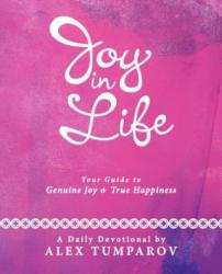 Joy In Life - Alex Tumparov (ISBN: 9781449728748)