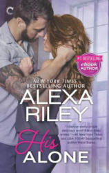 His Alone: A Full-Length Novel - Alexa Riley (ISBN: 9780373004539)