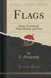 A Macgeorge - Flags - A Macgeorge (ISBN: 9781331240051)