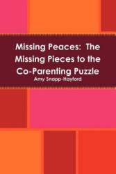 Missing Peaces - Amy Snapp-Hayford (ISBN: 9781257755912)