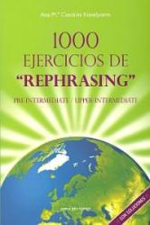"""1000 ejercicios de """"rephrasing"""" : pre-intermediate, upper-intermediate, con soluciones - Ana María Cascales Navalpotro (ISBN: 9788484653691)"""