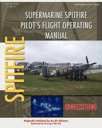 Supermarine Spitfire Pilot's Flight Operating Manual (ISBN: 9781434818843)