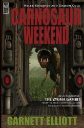 Carnosaur Weekend - Garnett Elliott (ISBN: 9780990591658)