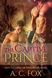 CAPTIVE PRINCE - A. C. Fox (ISBN: 9781944138714)