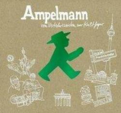 Ampelmann - Vom Verkehrszeichen zur Kultfigur (ISBN: 9783981758702)