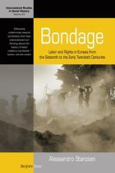 Bondage - Alessandro Stanziani (ISBN: 9781782382508)